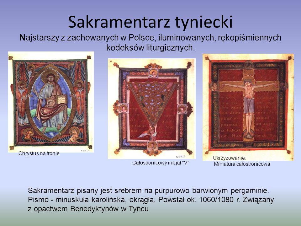 Sakramentarz tyniecki Najstarszy z zachowanych w Polsce, iluminowanych, rękopiśmiennych kodeksów liturgicznych.