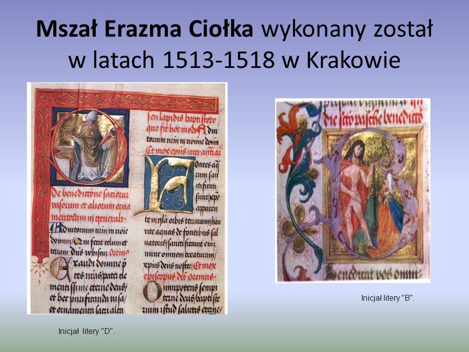 Mszał Erazma Ciołka wykonany został w latach 1513-1518 w Krakowie