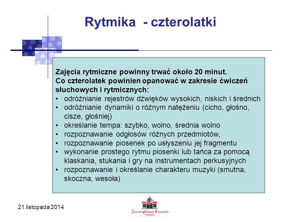 Rytmika - czterolatki Zajęcia rytmiczne powinny trwać około 20 minut.