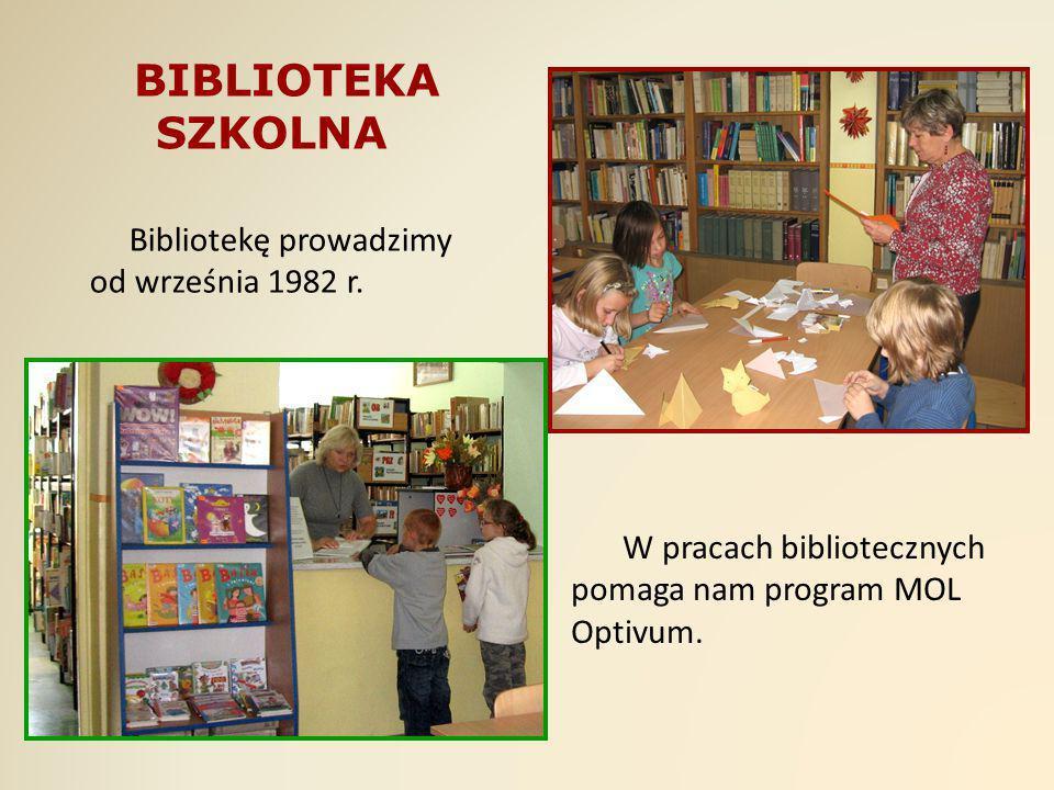 BIBLIOTEKA SZKOLNA Bibliotekę prowadzimy od września 1982 r.
