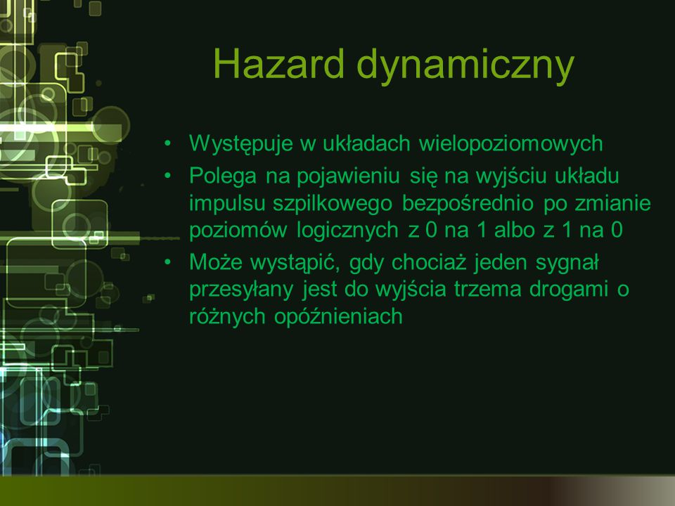 Hazard dynamiczny Występuje w układach wielopoziomowych