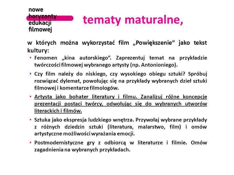 """tematy maturalne, w których można wykorzystać film """"Powiększenie jako tekst kultury:"""