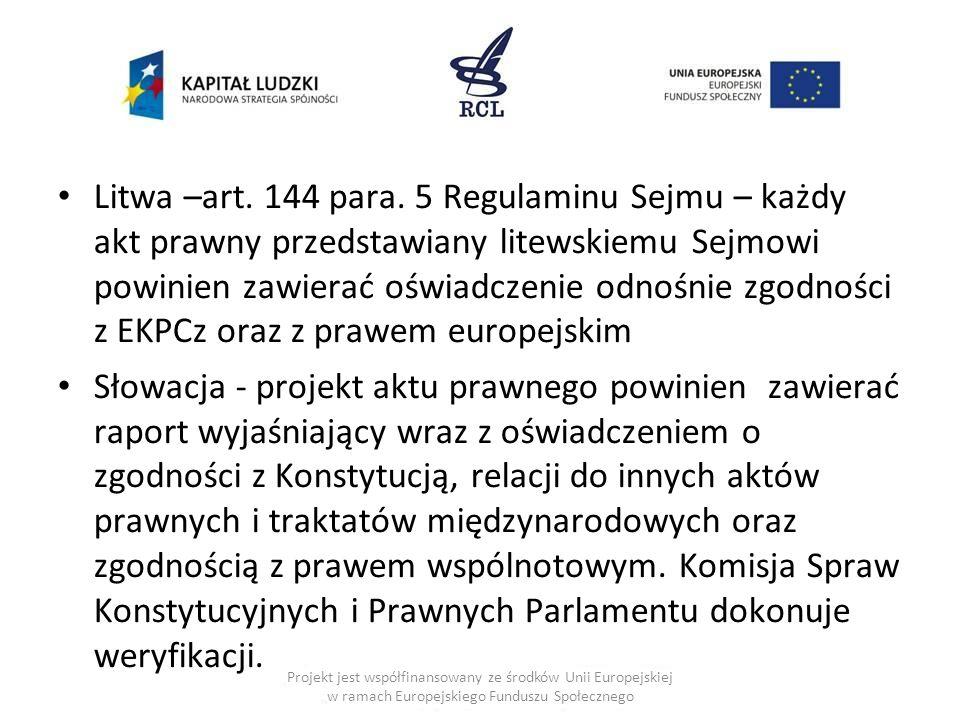 Litwa –art. 144 para. 5 Regulaminu Sejmu – każdy akt prawny przedstawiany litewskiemu Sejmowi powinien zawierać oświadczenie odnośnie zgodności z EKPCz oraz z prawem europejskim