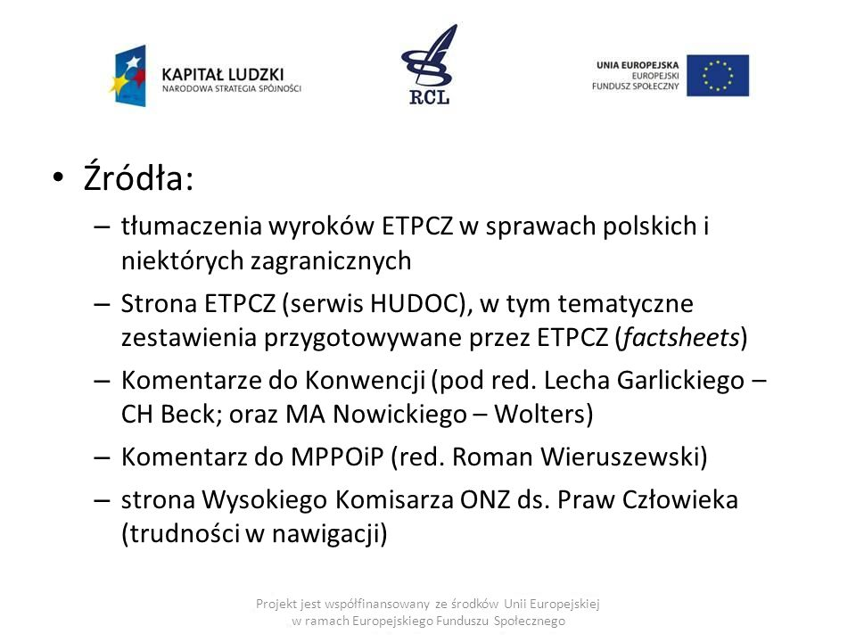 Źródła: tłumaczenia wyroków ETPCZ w sprawach polskich i niektórych zagranicznych.