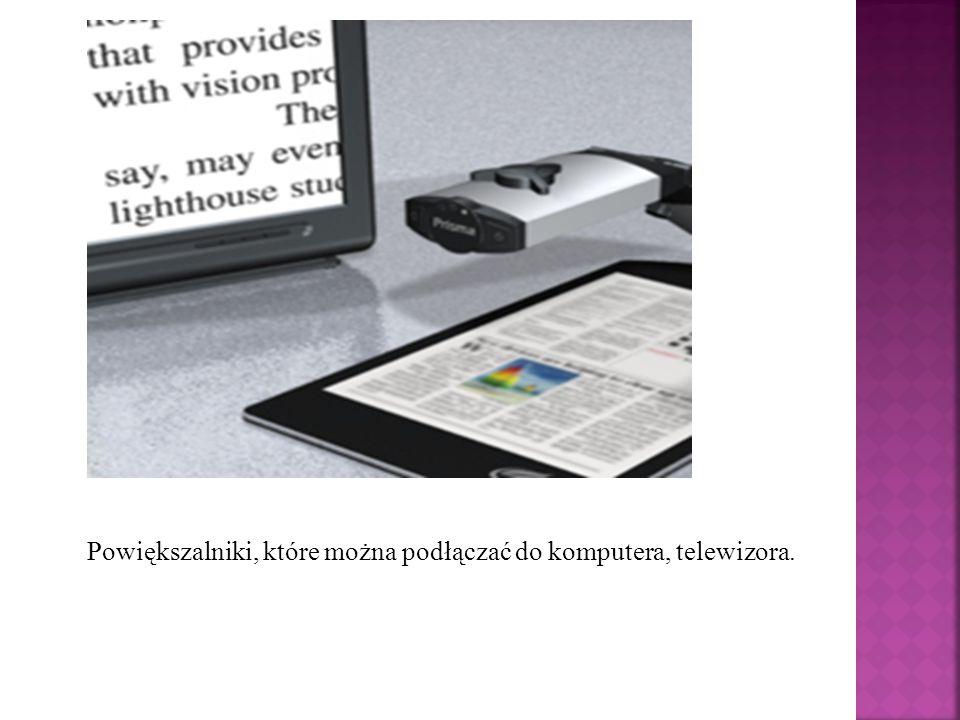 Powiększalniki, które można podłączać do komputera, telewizora.