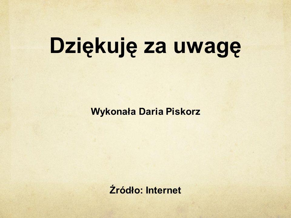 Wykonała Daria Piskorz