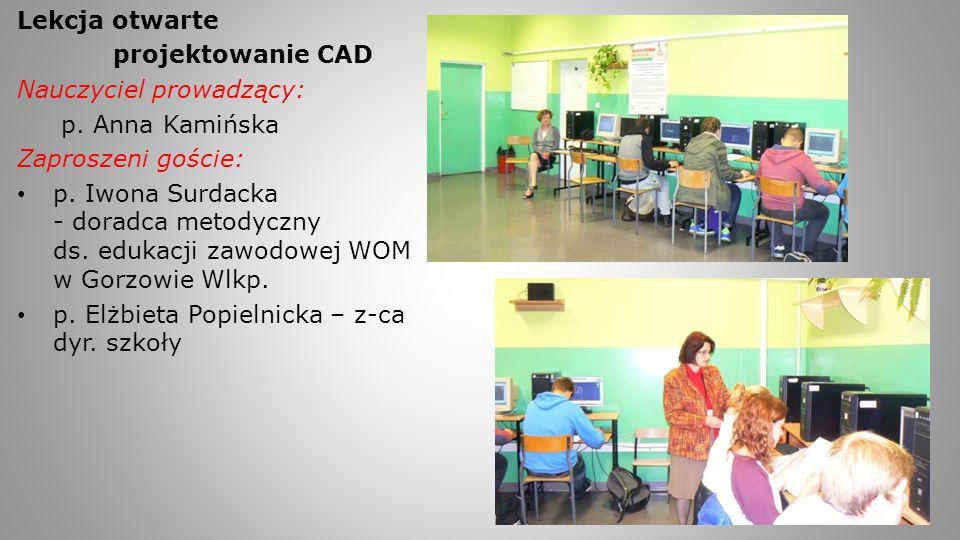 Lekcja otwarte projektowanie CAD. Nauczyciel prowadzący: p. Anna Kamińska. Zaproszeni goście: