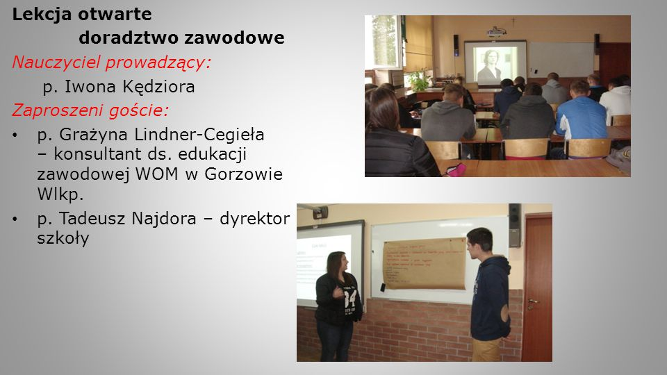 Lekcja otwarte doradztwo zawodowe. Nauczyciel prowadzący: p. Iwona Kędziora. Zaproszeni goście:
