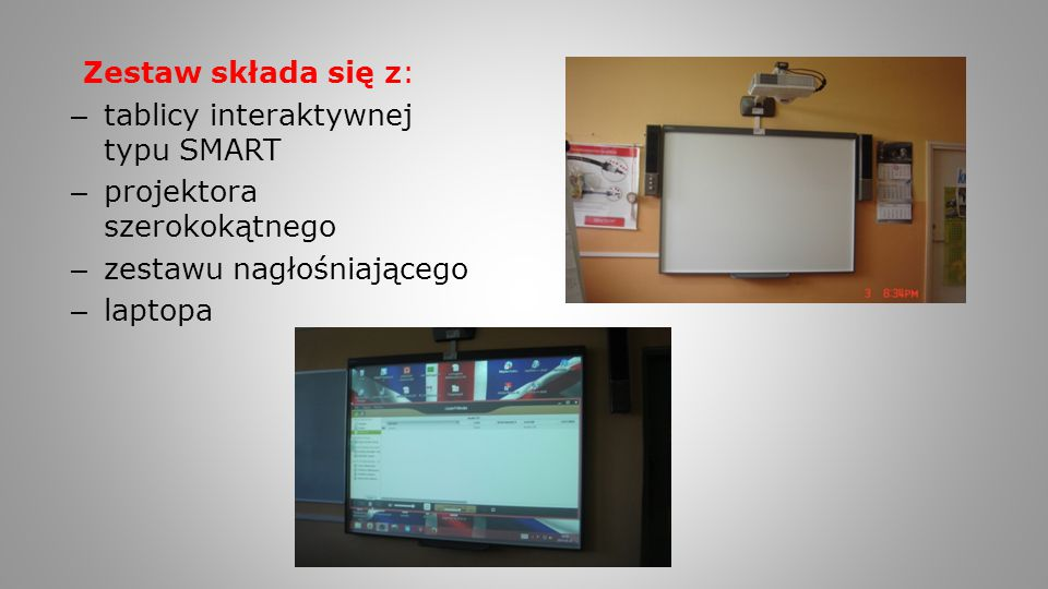 Zestaw składa się z: tablicy interaktywnej typu SMART. projektora szerokokątnego. zestawu nagłośniającego.