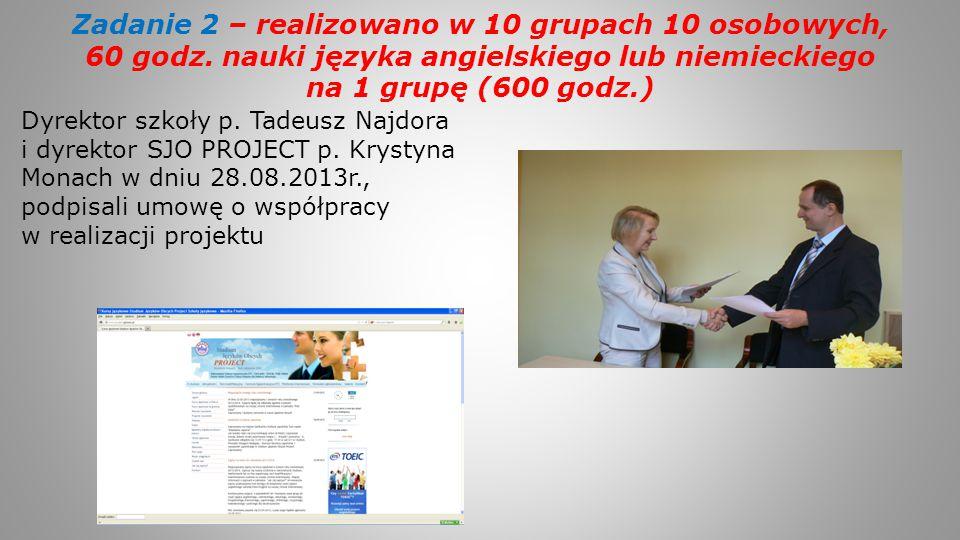 Zadanie 2 – realizowano w 10 grupach 10 osobowych, 60 godz