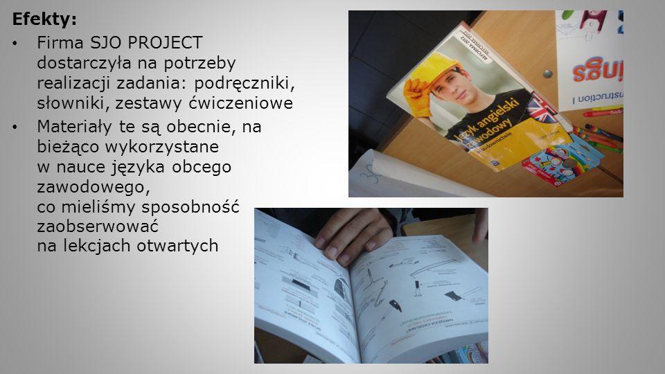Efekty: Firma SJO PROJECT dostarczyła na potrzeby realizacji zadania: podręczniki, słowniki, zestawy ćwiczeniowe.