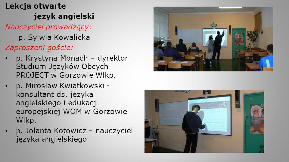 Lekcja otwarte język angielski. Nauczyciel prowadzący: p. Sylwia Kowalicka. Zaproszeni goście: