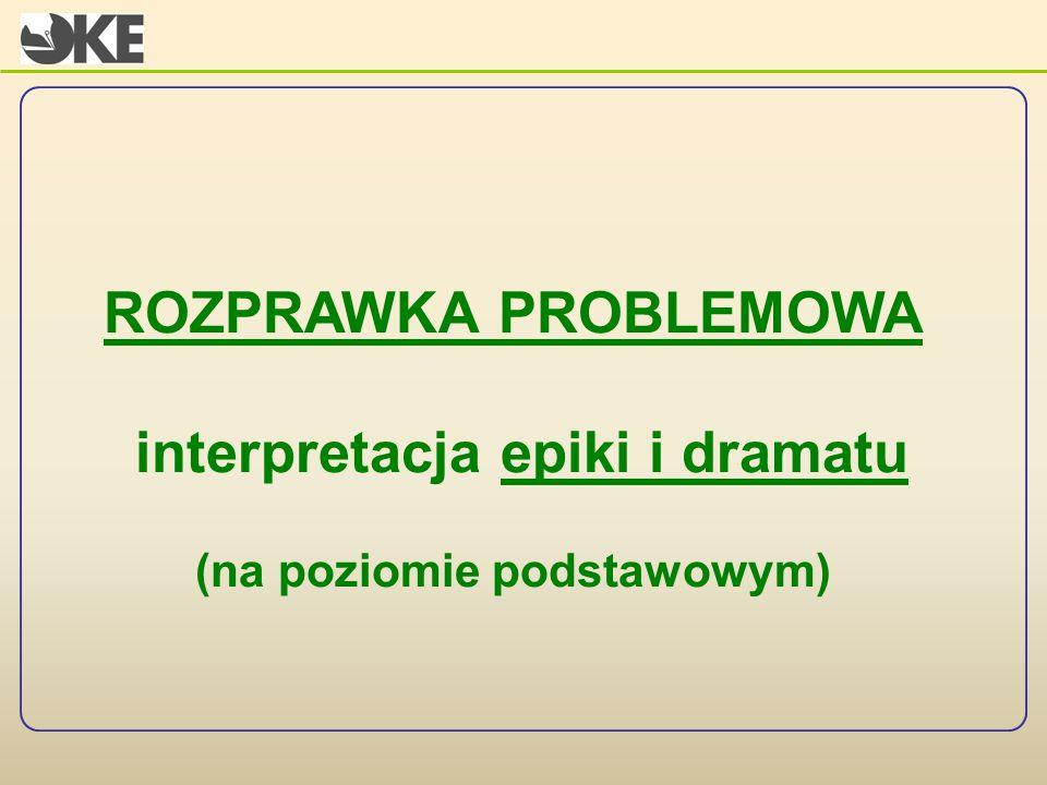 interpretacja epiki i dramatu (na poziomie podstawowym)