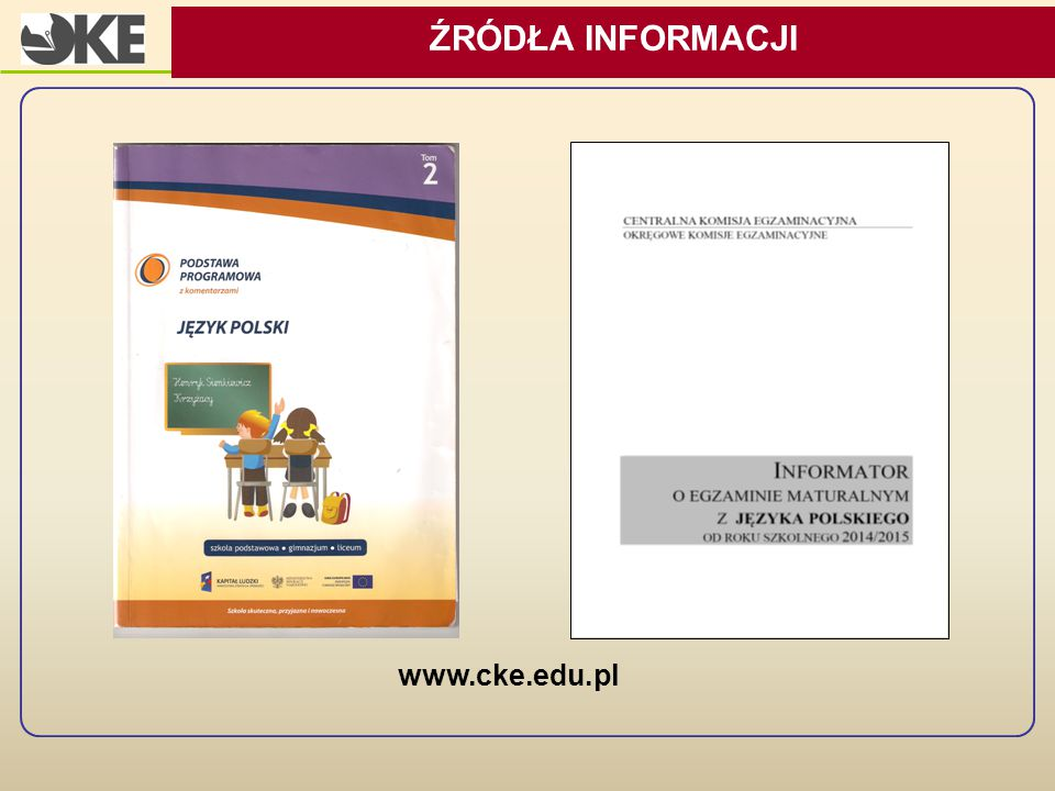 ŹRÓDŁA INFORMACJI www.cke.edu.pl
