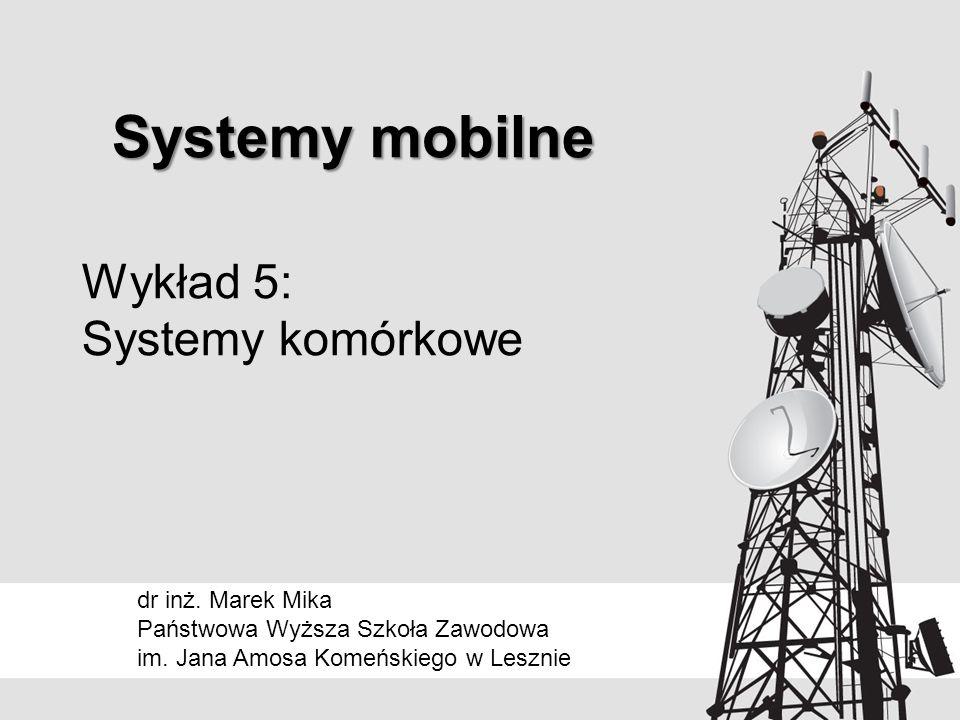 Wykład 5: Systemy komórkowe