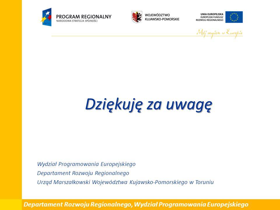 Dziękuję za uwagę Wydział Programowania Europejskiego. Departament Rozwoju Regionalnego.