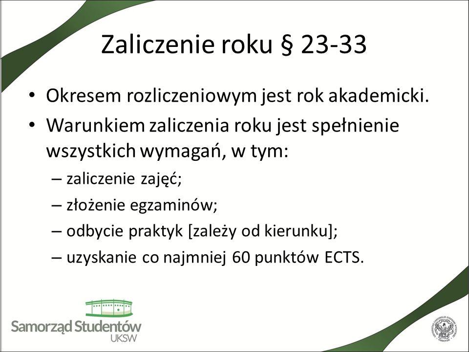 Zaliczenie roku § 23-33 Okresem rozliczeniowym jest rok akademicki.