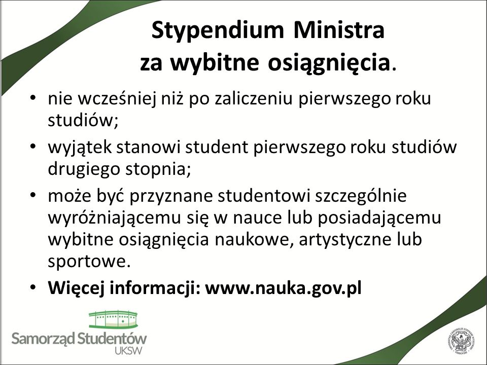 Stypendium Ministra za wybitne osiągnięcia.