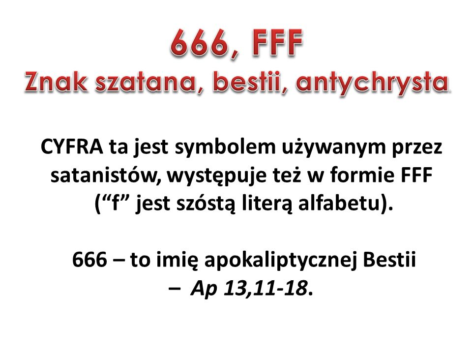 666, FFF Znak szatana, bestii, antychrysta.