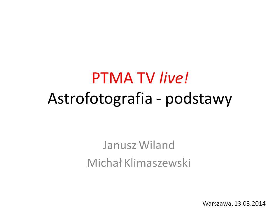 PTMA TV live! Astrofotografia - podstawy