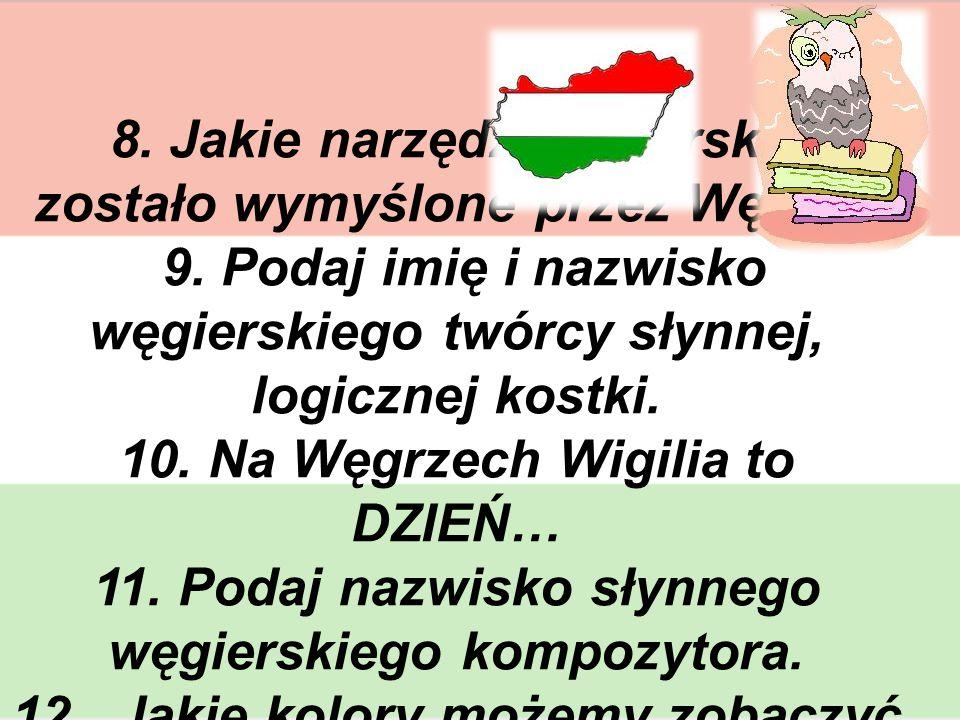 8. Jakie narzędzie pisarskie zostało wymyślone przez Węgra. 9