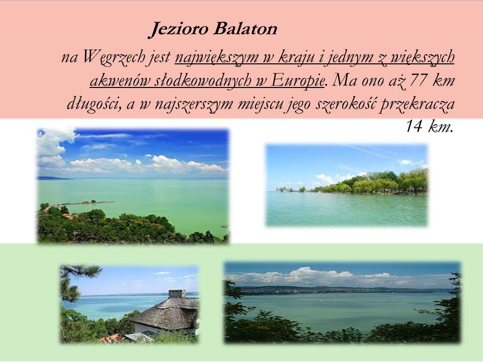 Jezioro Balaton na Węgrzech jest największym w kraju i jednym z większych akwenów słodkowodnych w Europie.