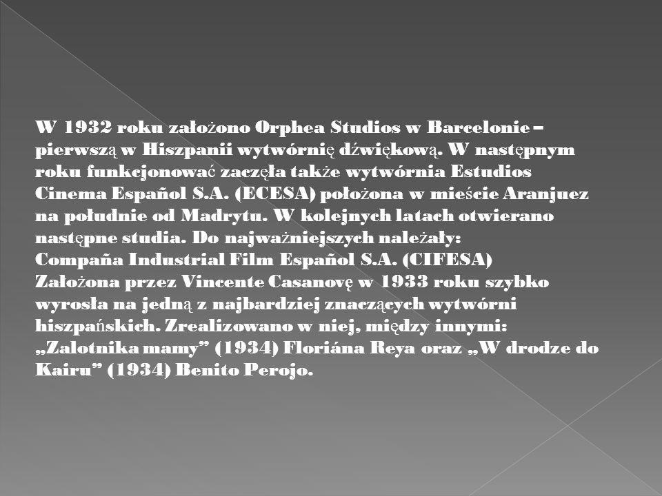 W 1932 roku założono Orphea Studios w Barcelonie – pierwszą w Hiszpanii wytwórnię dźwiękową. W następnym roku funkcjonować zaczęła także wytwórnia Estudios Cinema Español S.A. (ECESA) położona w mieście Aranjuez na południe od Madrytu. W kolejnych latach otwierano następne studia. Do najważniejszych należały: