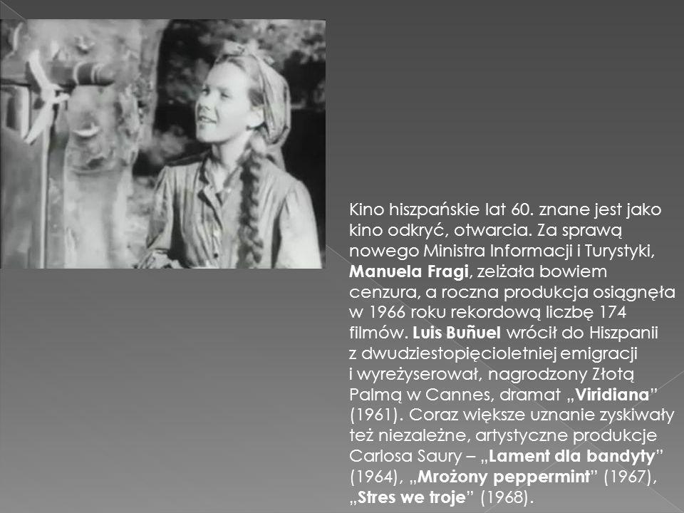 Kino hiszpańskie lat 60. znane jest jako kino odkryć, otwarcia