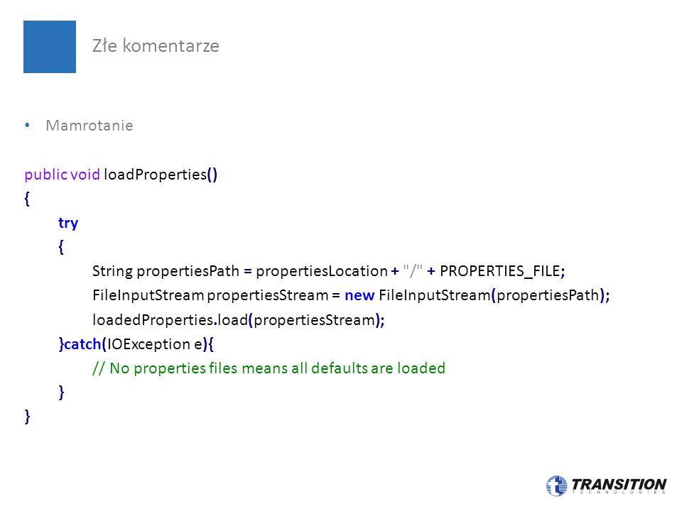 Złe komentarze Mamrotanie public void loadProperties() { try