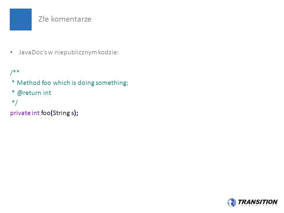 Złe komentarze JavaDoc's w niepublicznym kodzie: /**