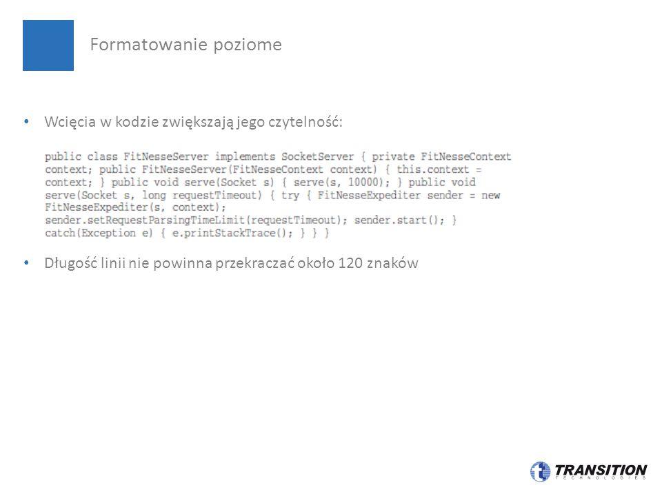 Formatowanie poziome Wcięcia w kodzie zwiększają jego czytelność: