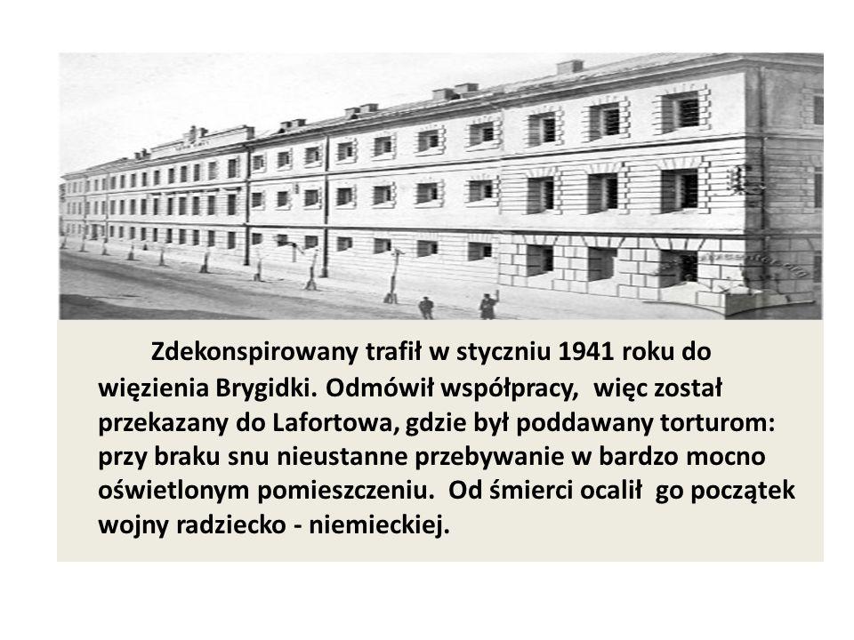 Zdekonspirowany trafił w styczniu 1941 roku do więzienia Brygidki