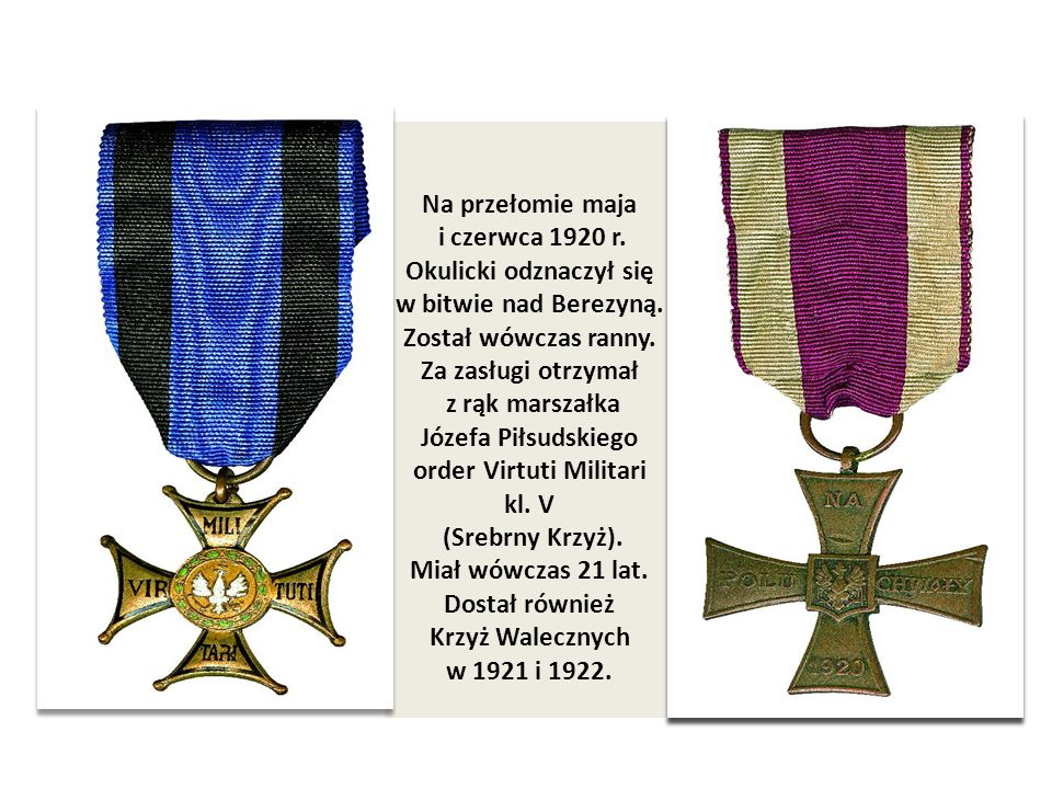 Okulicki odznaczył się order Virtuti Militari