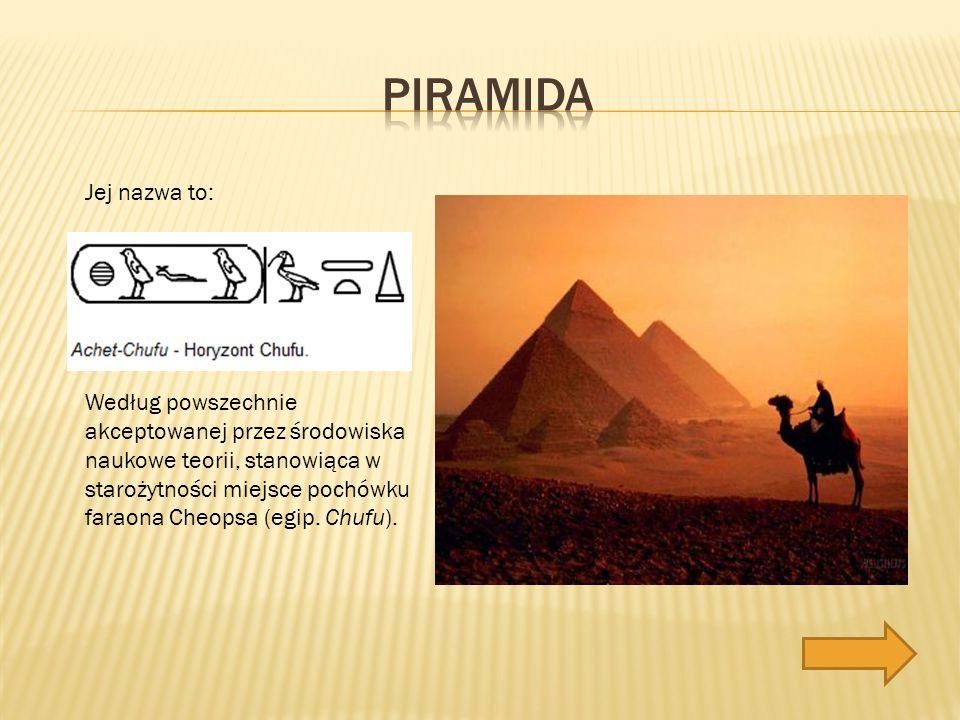Piramida Jej nazwa to: