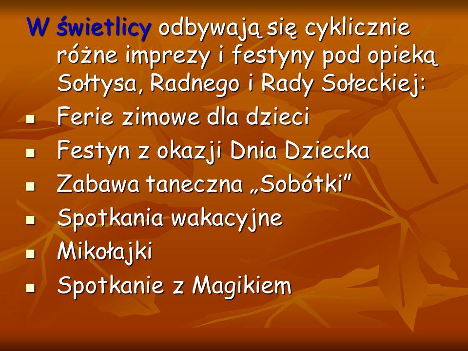 W świetlicy odbywają się cyklicznie różne imprezy i festyny pod opieką Sołtysa, Radnego i Rady Sołeckiej: