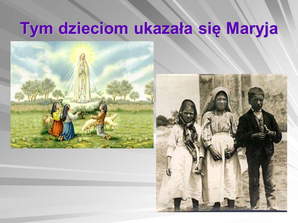 Tym dzieciom ukazała się Maryja