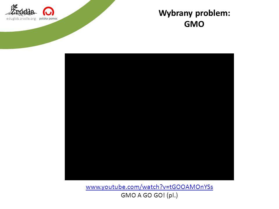 Wybrany problem: GMO www.youtube.com/watch v=tGOOAMOnYSs