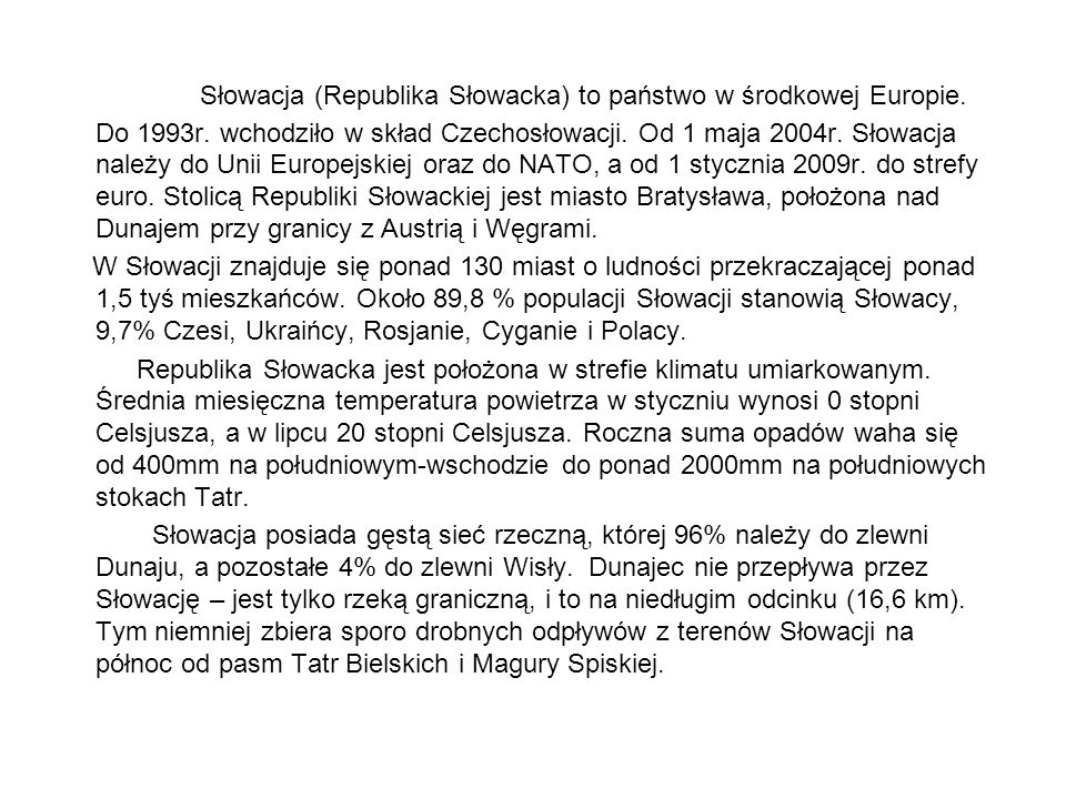 Słowacja (Republika Słowacka) to państwo w środkowej Europie. Do 1993r