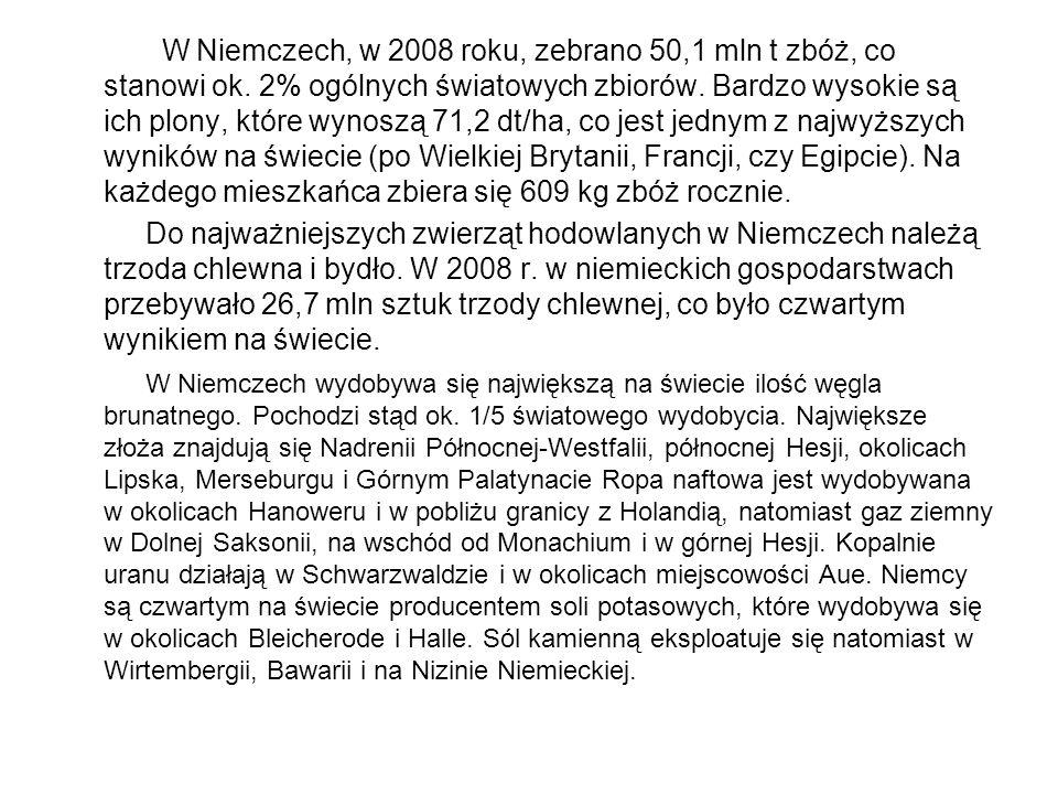 W Niemczech, w 2008 roku, zebrano 50,1 mln t zbóż, co stanowi ok