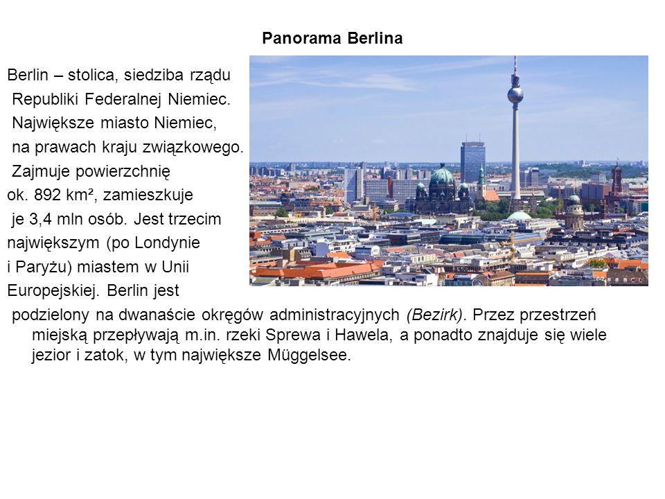 Panorama Berlina Berlin – stolica, siedziba rządu. Republiki Federalnej Niemiec. Największe miasto Niemiec,