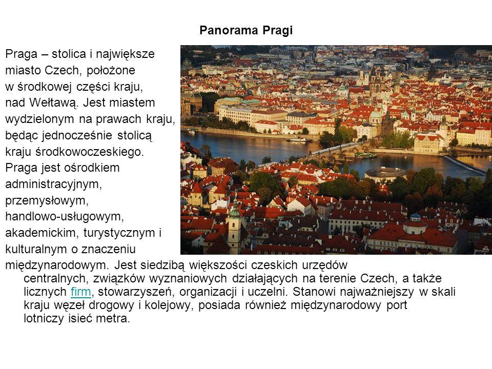 Panorama Pragi Praga – stolica i największe. miasto Czech, położone. w środkowej części kraju, nad Wełtawą. Jest miastem.