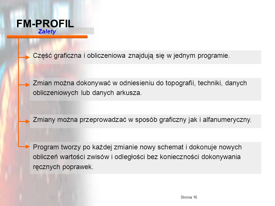 FM-PROFIL Zalety. Część graficzna i obliczeniowa znajdują się w jednym programie.