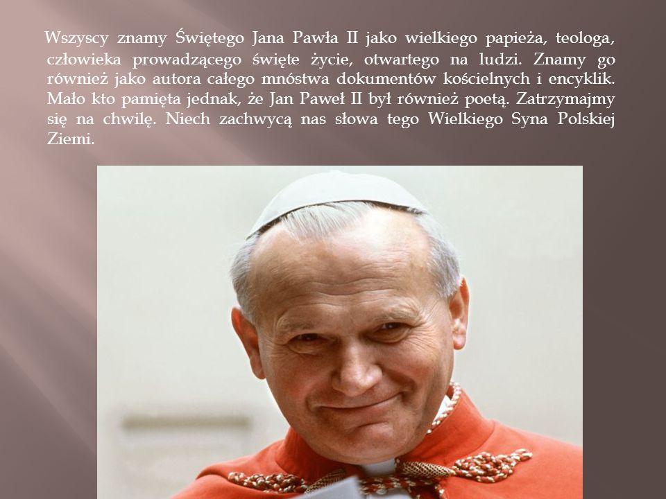 Wszyscy znamy Świętego Jana Pawła II jako wielkiego papieża, teologa, człowieka prowadzącego święte życie, otwartego na ludzi.