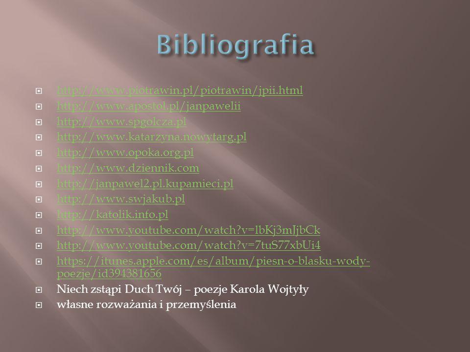 Bibliografia http://www.piotrawin.pl/piotrawin/jpii.html