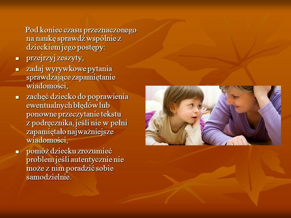 Pod koniec czasu przeznaczonego na naukę sprawdź wspólnie z dzieckiem jego postępy: