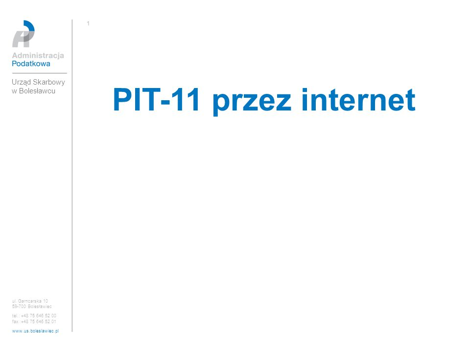 PIT-11 przez internet Urząd Skarbowy w Bolesławcu 1 ul. Garncarska 10