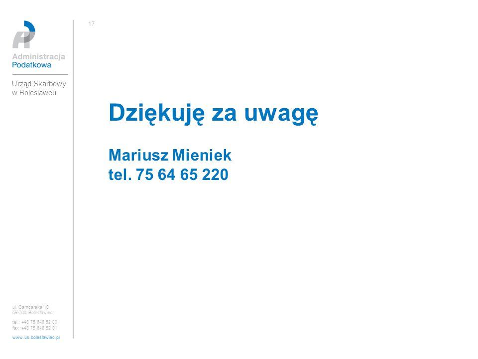 Dziękuję za uwagę Mariusz Mieniek tel. 75 64 65 220