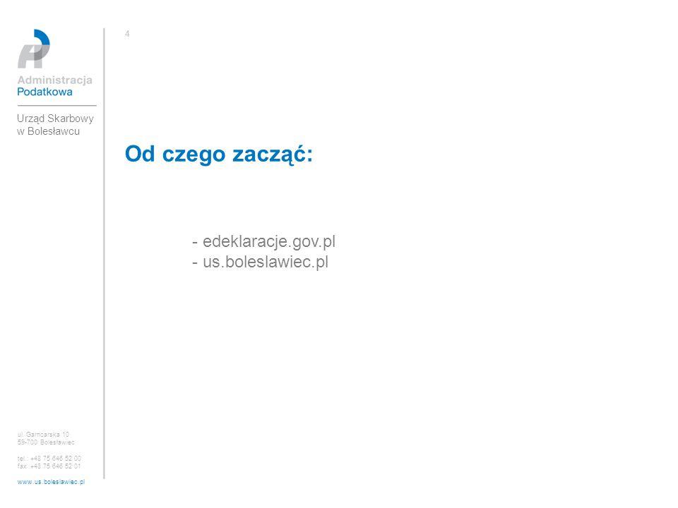Od czego zacząć: - edeklaracje.gov.pl - us.boleslawiec.pl