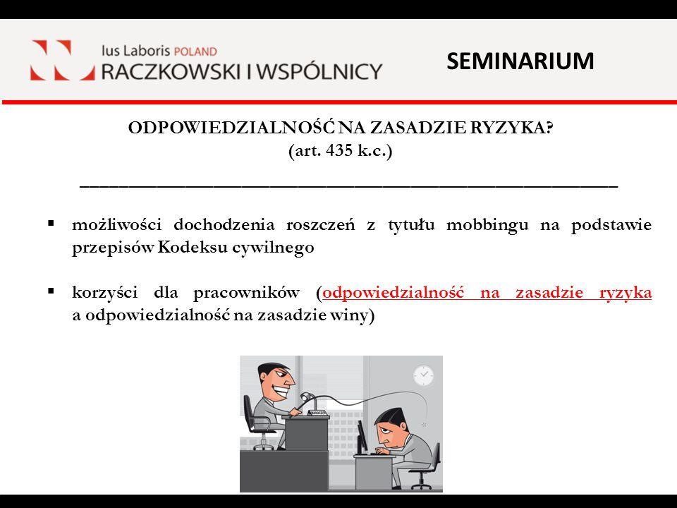 SEMINARIUM ODPOWIEDZIALNOŚĆ NA ZASADZIE RYZYKA (art. 435 k.c.)