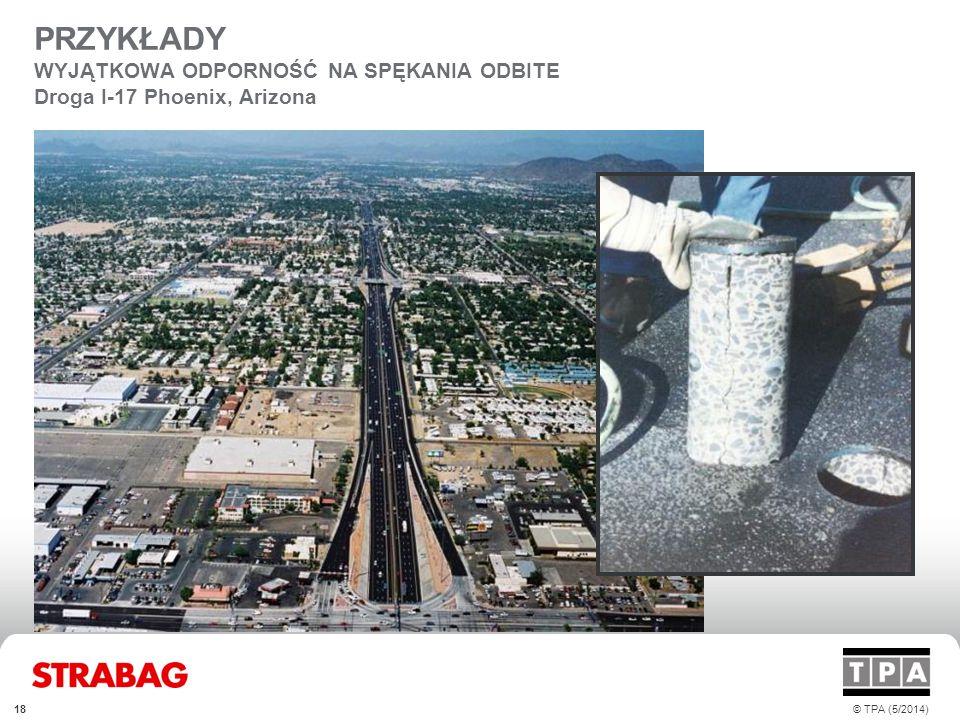 PRZYKŁADY WYJĄTKOWA ODPORNOŚĆ NA SPĘKANIA ODBITE Droga I-17 Phoenix, Arizona